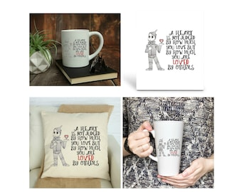 Wizard of Oz, Tinman - A Heart is Not Judged, Personalized, Your choice of 15 oz. Mug, 17 oz. Latte Mug, 8x10 Photo Panel, Pillow Cover