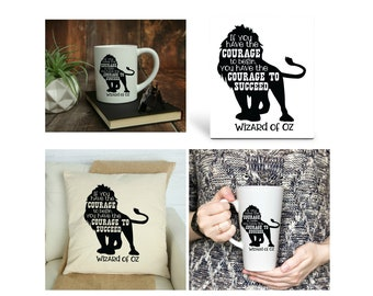If you have the Courage to Begin, Wizard of Oz, Personalized, Your choice of 15 oz. Mug, 17 oz. Latte Mug, 8x10 Photo Panel, Pillow Cover