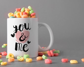 You & Me Ceramic Mug, 15 oz., Can be Personalized - Custom Designed Mug, Personalized Mug, Valentines Gifts, Anniversary Gifts