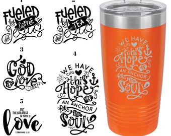 Christian Themed Laser Engraved Travel Mugs, Can be Personalized, 5 Different Sayings, 20 oz. Polar Camel Insulated, Christian Sayings