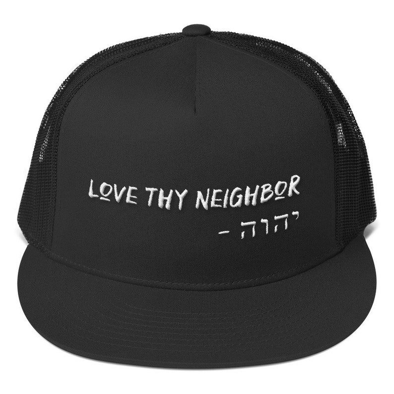 Love Thy Neighbor Trucker Cap