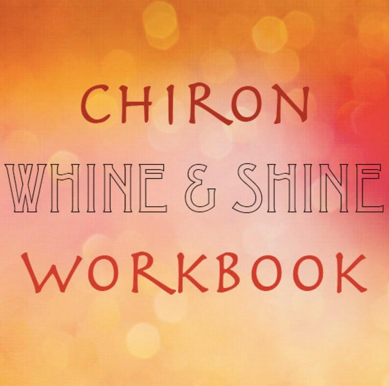 Chiron Whine & Shine Workbook image 0