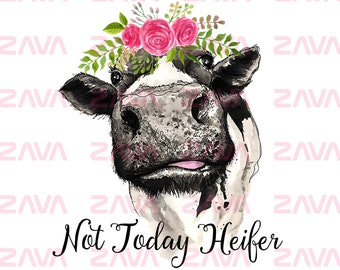 Not today Heifer PNG Cow SVG Silhouette, Instant Download, Digital File, Sublimation Graphics, Clipart