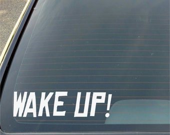 Wake Up Window Decal Sticker