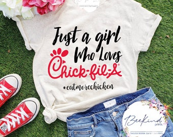 9d73b775387c1 Just a girl who loves Chick fil a - chick-fil-a shirt t-shirt thick fil a  thick-fil-a shirt tshirt chick fil a shirt tee eat more chicken