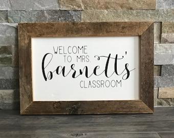 "Teacher Farmhouse Custom Sign - Welcome to the Classroom - Teacher Gift - Reclaimed Barnwood Frame - Handpainted - 12x8"""
