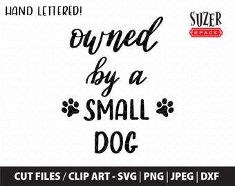 Small dog svg design, owned by a small dog svg, small dog owner cut file, small dog lover svg, dog lover svg, small dog cut file for cricut