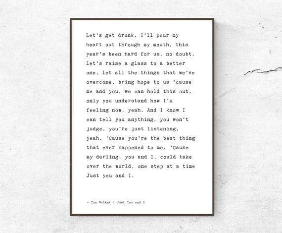 Tom Walker Just You And I Lyrics Quote Poster Print Song Lyrics Poster Home Decor Book Style Poster What A Time To Be Alive