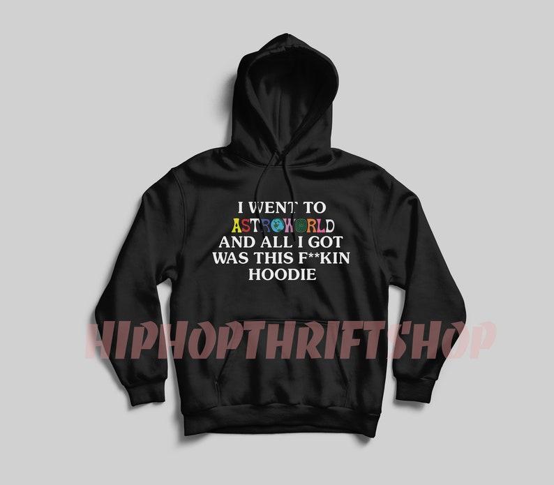 3e4489347f4d Astroworld Travis Scott Hoodie I Went To Astroworld Hoodie | Etsy