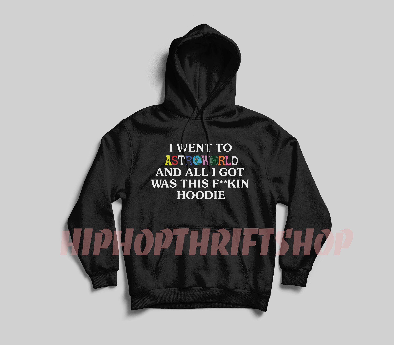 017dfad6c53d Astroworld Travis Scott Hoodie I Went To Astroworld Hoodie   Etsy