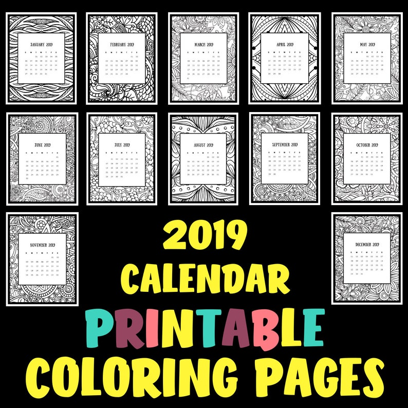 Calendar Pages To Print 2019.Printable 2019 Calendar Coloring Pages