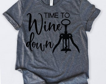 b9d5f303 Wine T Shirt Time To Wine Down Tshirt Funny Sarcastic Humor Comical Tee