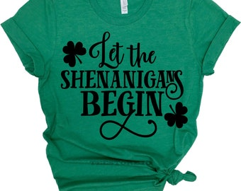 0009384205f St Patricks Day Shirt Women - Let The Shenanigans Begin - Lucky T Shirt -  Irish Blessing - Funny St. Patrick s Shirt - Womens Irish Shirt