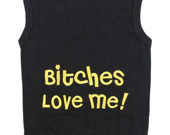 a6b1f2fb4a Bitches Love Me Dog T-Shirt for Dogs Cats Pets Clothes Tank Top Tees