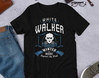 703ae4f135648 Game of thrones , game of thrones shirt, white walkers, white walkers  shirt, The Night King, winter is here, Got T-shirt.