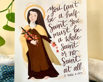 """St. Therese """"Must be a Whole Saint"""""""