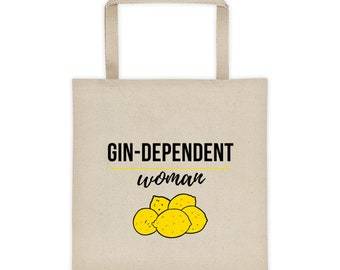 Gin Dependent Woman, Gin Lovers Bag, Gin Lovers Gift, Funny Gin Bag, Gin  and Tonic, Canvas Tote Bag c4ec835873