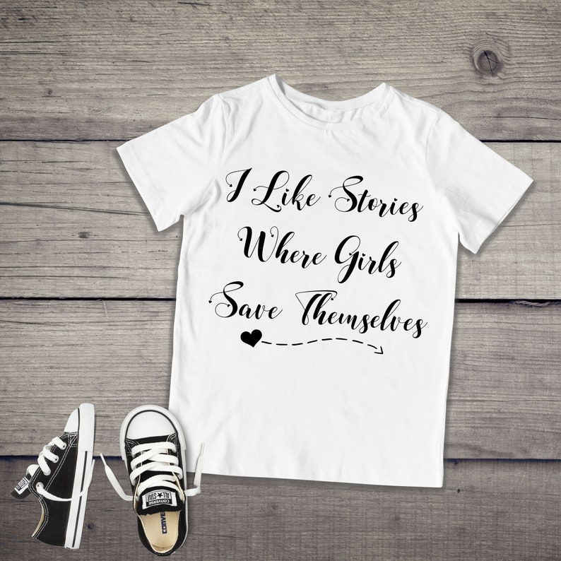 I Like Stories Where Girls Save Themselves Toddler Short Sleeve Tee