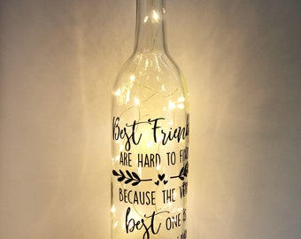 Best friends are hard to find because the best 1 is mine Bottle with LED lights