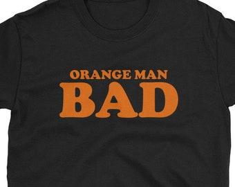 56ee8e08 Orange Man Bad / Funny Cute Anti Donald Trump Pro Immigration Border Wall  Democrat Liberal Libertarian 2020 President Birthday Present Idea