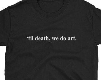 6ed746bc6b Til Death We Do Art . Funny Cute Shakespeare Shakespearean Lit Literature  Major Artist Studio Creative Introvert Nerd Geek Birthday Present