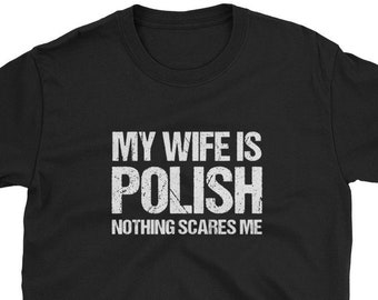 014c6af4 My Wife is Polish Nothing Scares Me / Funny Cute Poland Polish Dad Father  Husband Wife Married Marriage Engaged Couple / Birthday Gift Idea