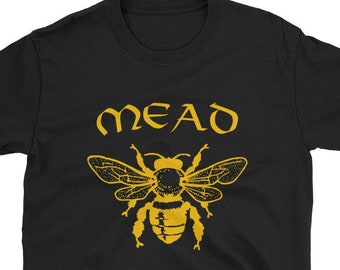 4501552c Mead Honeybee / Funny Cute Honey Bee Nectar Mead Drink Drunk Brew Brewery  Meadery Viking Valhalla / Birthday Present Idea Shirt / Unisex