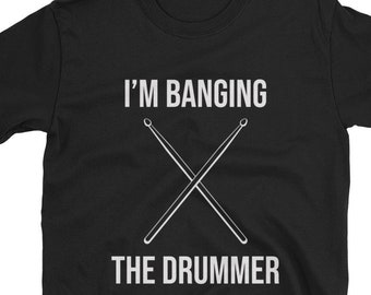 a621fbe6 I'm Banging The Drummer / Funny Cute Drum Percussion Drumming Music  Musician Marching Band Girlfriend Boyfriend / Birthday Present Idea