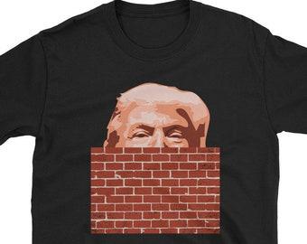 56d6e8dfea48a Donald Trump Border Wall   Funny Pro Anti Trump Supporter Republican  Democrat Novelty MAGA   Birthday Present Gift Idea Shirt   Unisex