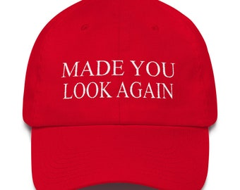79e97b58862 Made You Look Again 2    Funny Red Maga Hat Make America Great Again    Republican Pro Anti-Trump Supporter Gift Present Idea    Baseball Hat