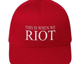 3d720bd704e This is When We Riot    Funny Political Republican Democrat Protest Activist     Pro Anti Trump Supporter Present Gift Baseball Hat