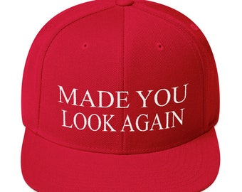 3d99c6ae504 Made You Look Again    Maga Donald Red Hat Republican Democrat Libertarian  Political    Pro Anti Trump Supporter    Gift Present Snapback Ba