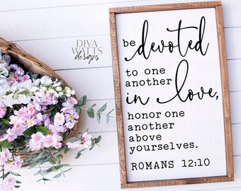 SVG | Be Devoted To One Another | Cutting File | In Love Honor One Another Above Yourselves | Romans 12:10 | Christian Verse SVG PNG eps jpg