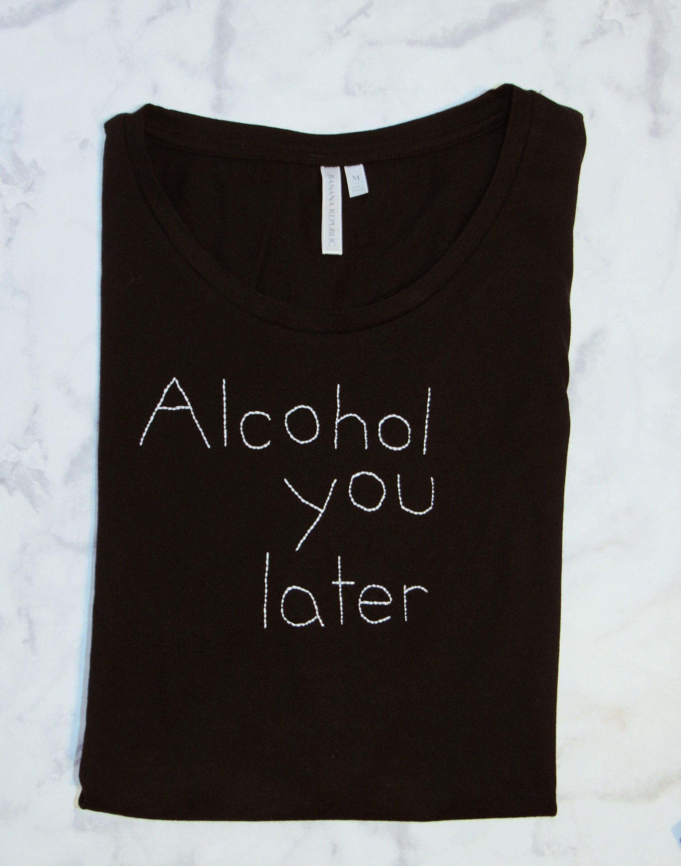 T Shirt de de Shirt brodé à la main     noir » l alcool plus tard ... 98ddc6e39b20