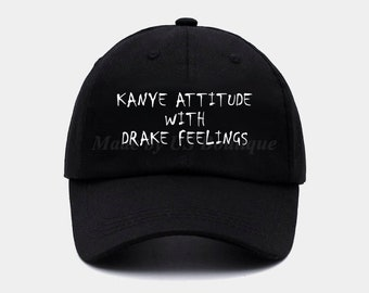Kanye Attitude with drake feelings Hat Embroidered Baseball Dad Cap ef1e8495ca60