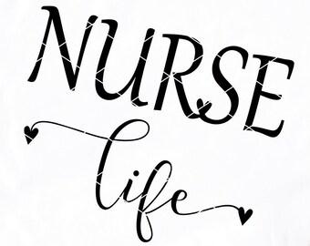 Nurse Life Svg Nursing Svg Instant Download Svgepsdxfpng Etsy