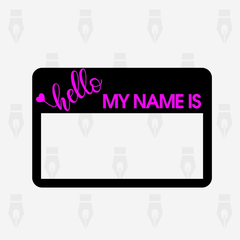 Printing Cutting or more Hello My Name is svg Instant files included svg png Hello My Name is digital clipart files for Design dxf