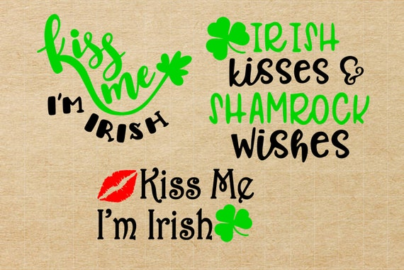 Kiss Me I M Irish Svg St Patricks Day Svg Shamrock Svg Etsy