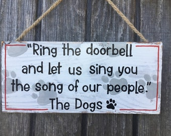 Ring The Doorbell And Let Me Sing You The Song Of My People Home Sign Dog Sign Funny Dog Sign Dog Quote