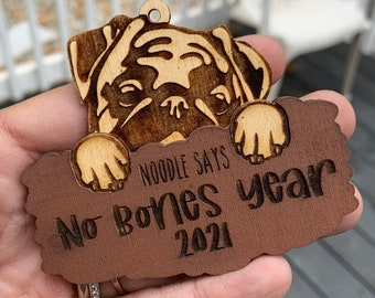 2021 No Bones Year Ornament, #NoBonesDay, #BonesDay, Noodle Bones Ornament, Noodles the Pug, Noodles Ornament, meme ornament