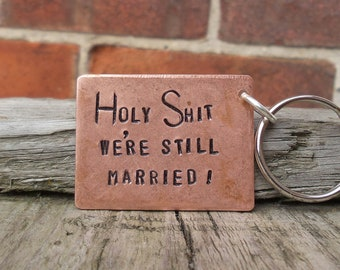 Solid Copper HOLY SHIT We're Still MARRIED 7th Wedding Anniversary Gifts For Him Her Personalised Gifts Husband Wife Keychain Keyring keyfob
