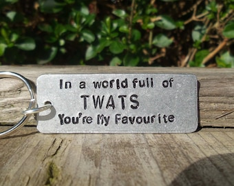 d3d2af364bbd In A World Full of TWATS You re My FAVOURITE Funny Gifts For Him Keychain  Keyring Birthday Gifts Novelty Offensive Present For Men Her Joke