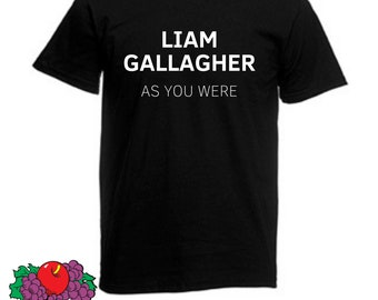 6ee4d00733ae8 Liam Gallagher As You Were T-Shirt Fruit Of The Loom - Various Colours