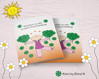 Kiara - Being Happy is your decision - Funny Motivation and Mutmach Card in Comic Style, Folding Card A6