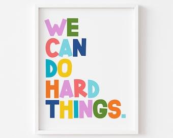 We Can Do Hard Things, Growth Mindset, Classroom Decor, Positive Classroom Art, Inspirational Poster, Education, Playroom, Motivational Art