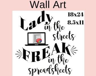 lady in the streets freak in the spreadsheets wall art, accountant gift, white elephant gifts funny coworker gift, bookkeeper gift, CFO gift