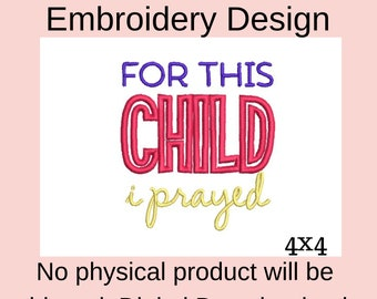 for this child we have prayed embroidery design, machine embroidery designs baby embroidery design, dst embroidery file,  applique designs