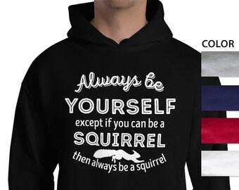 e2690be5bd31 Squirrel Hoodie, Squirrel Gift, Always Be Yourself, Spirit Animal Totem,  Unisex Hooded Sweatshirt