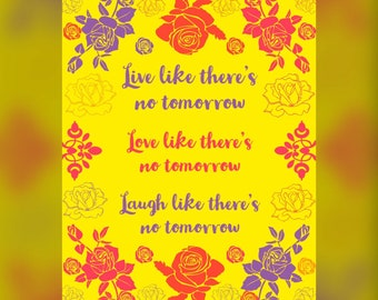 Inspirational Printable 8x10 print floral design wall art decor love, live, laugh like there's no tomorrow