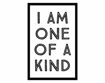 Inspirational Printable Quote I am One a Kind #3